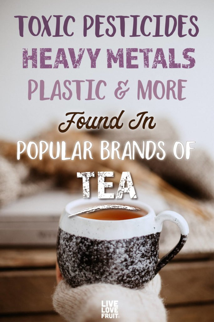 woman holding out cup of tea with text - toxic pesticides, heavy metals, plastic & more found in popular brands of tea