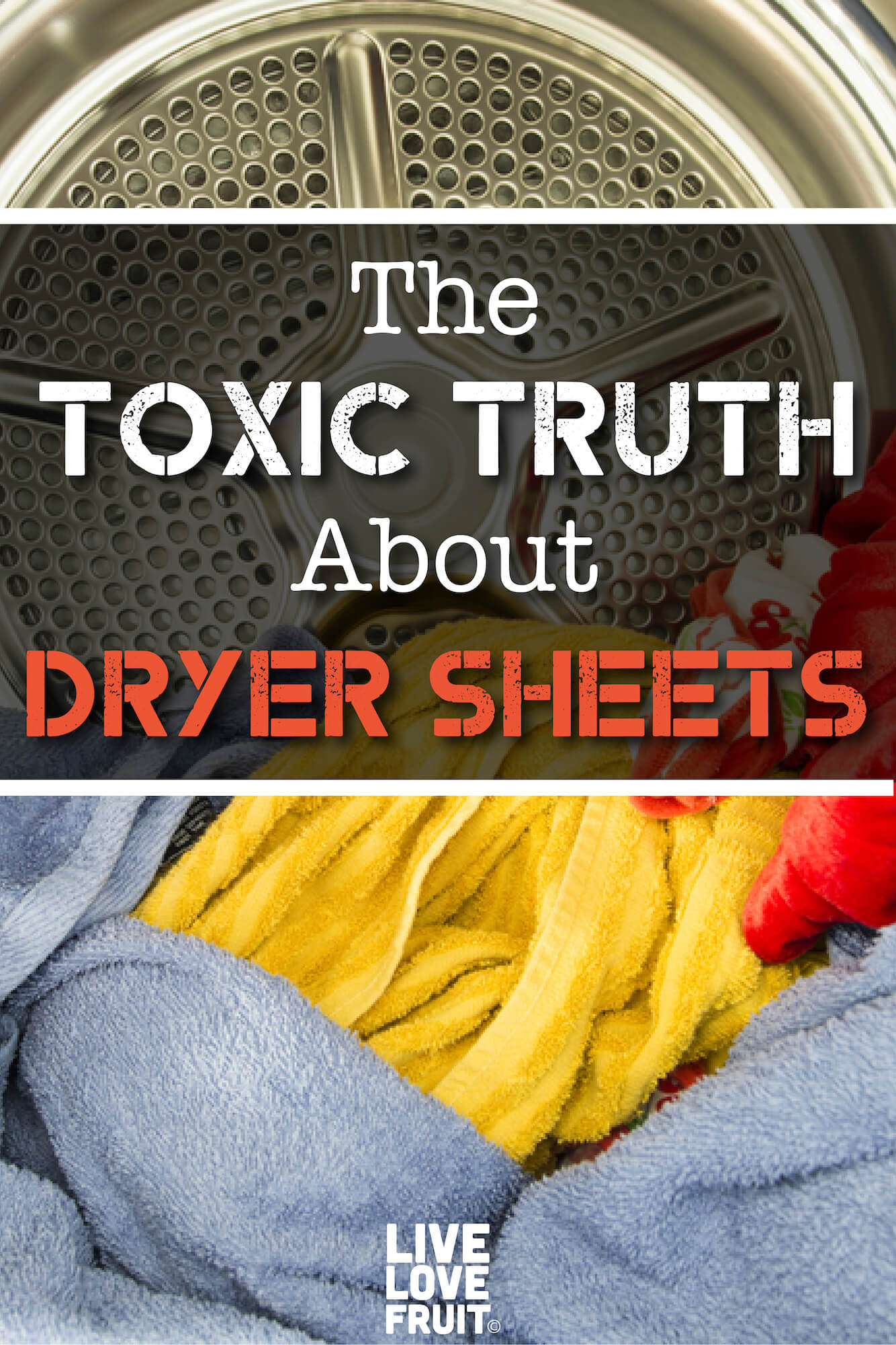 clothing in dryer with text - the toxic truth about dryer sheets