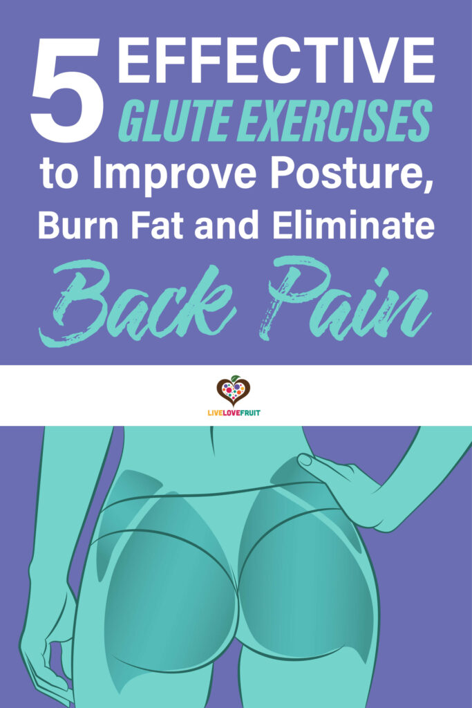Exercises for the muscles of the buttocks. with text 5 effective glute exercises to improve posture, burn fat and eliminate back pain