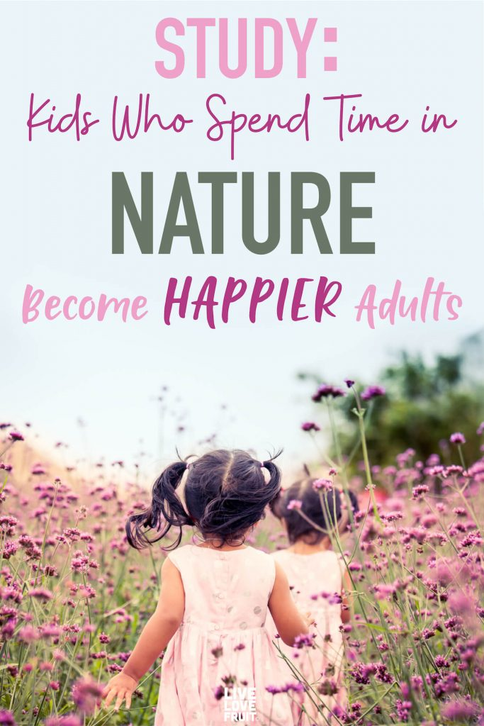 kids who spend time in nature become happier adults