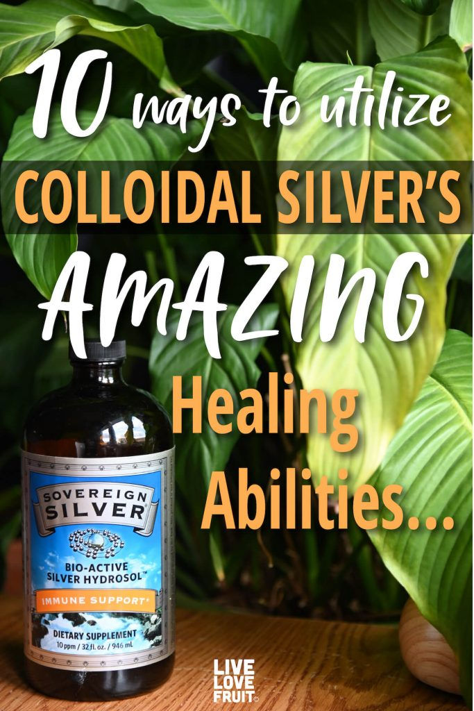 Bottle of colloidal silver on a table with green plant in the background with text - 10 ways to utilize colloidal sliver's amazing healing abilities...