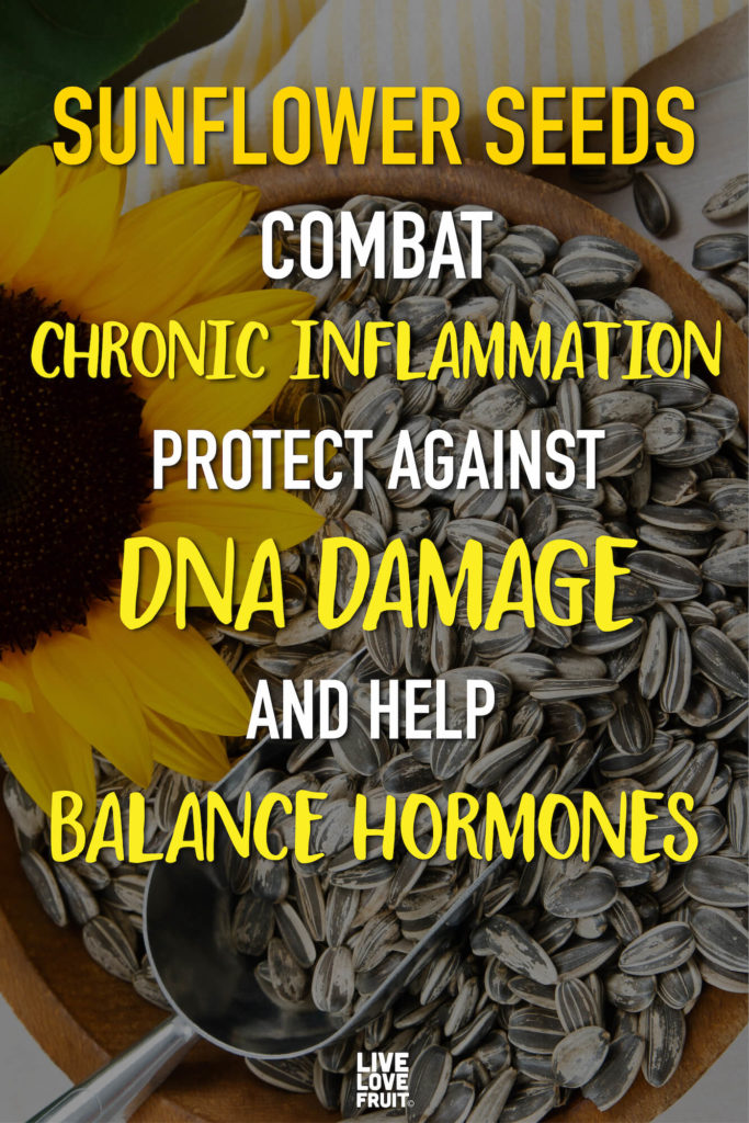 sunflower seeds in bowl with sunflower sitting next to them with text - sunflower seeds combat chronic inflammation, protect against DNA damage and help balance hormones