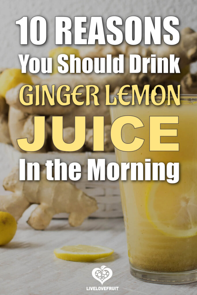 ginger lemon juice on table with text - 10 reasons you should drink ginger lemon juice in the morning