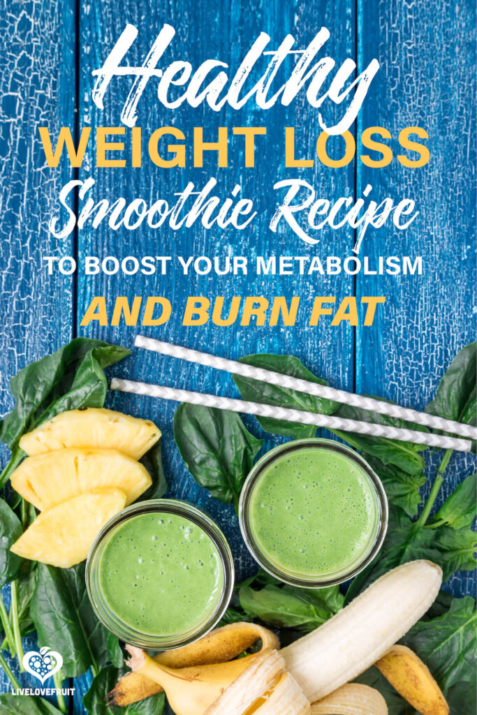 two green smoothies surrounded by pineapple, banana and spinach with text - healthy weight loss smoothie recipe to boost your metabolism and burn fat